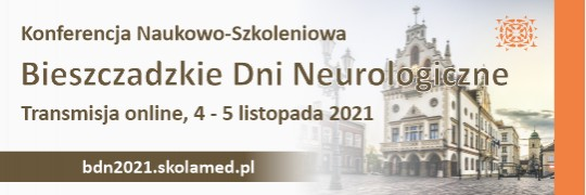 """Konferencja Naukowo-Szkoleniowa  """"Bieszczadzkie Dni Neurologiczne"""""""